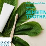 Sensitivity Toothpastes